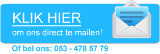 Klik hier om ons direct te mailen! Of bel ons: 053-4785779